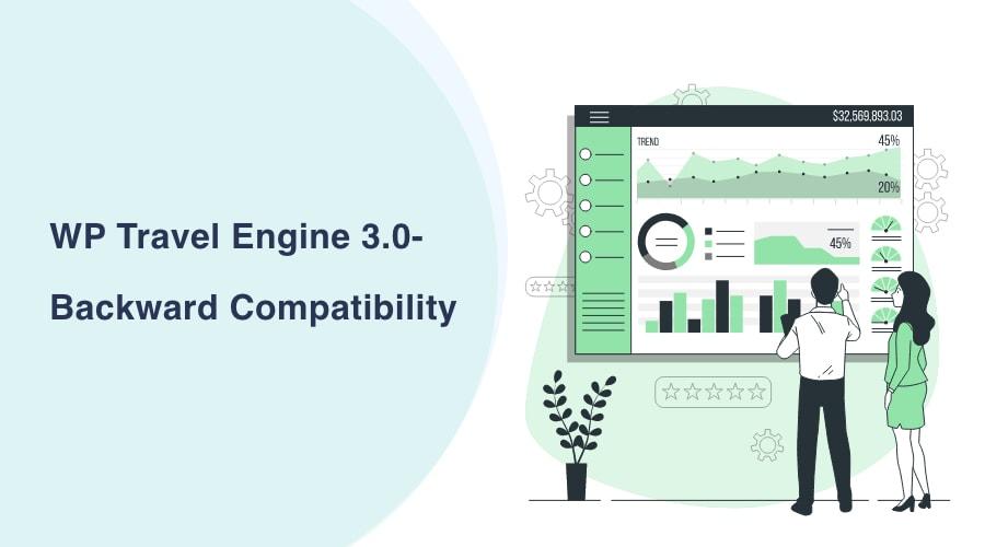 WP Travel Engine 3.0 – Backward Compatibility