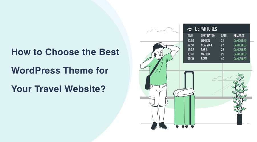 How to Choose the Best WordPress Theme for Your Travel Website