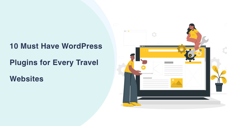 Must Have WordPress Plugins for Every Travel Websites