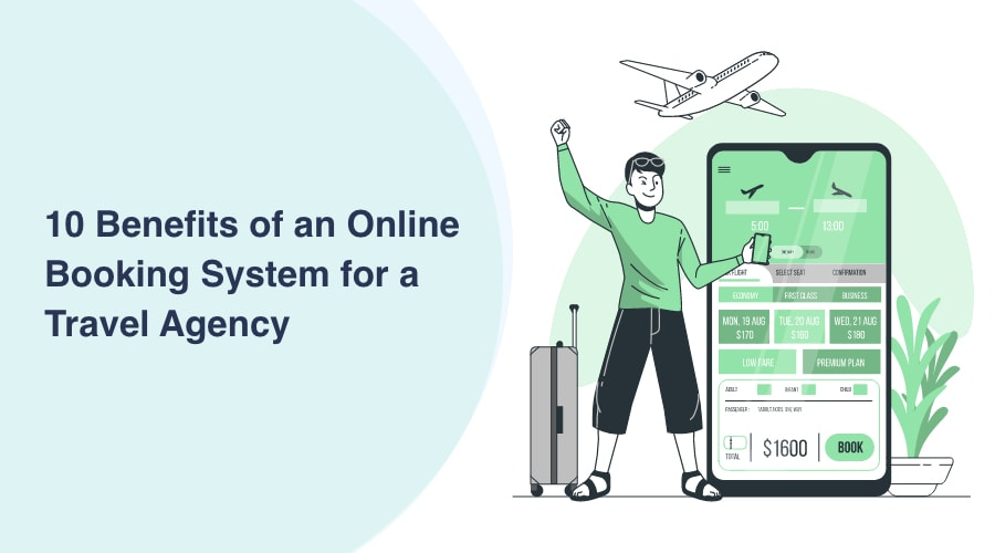 10 Benefits of an Online Booking System for a Travel Agency