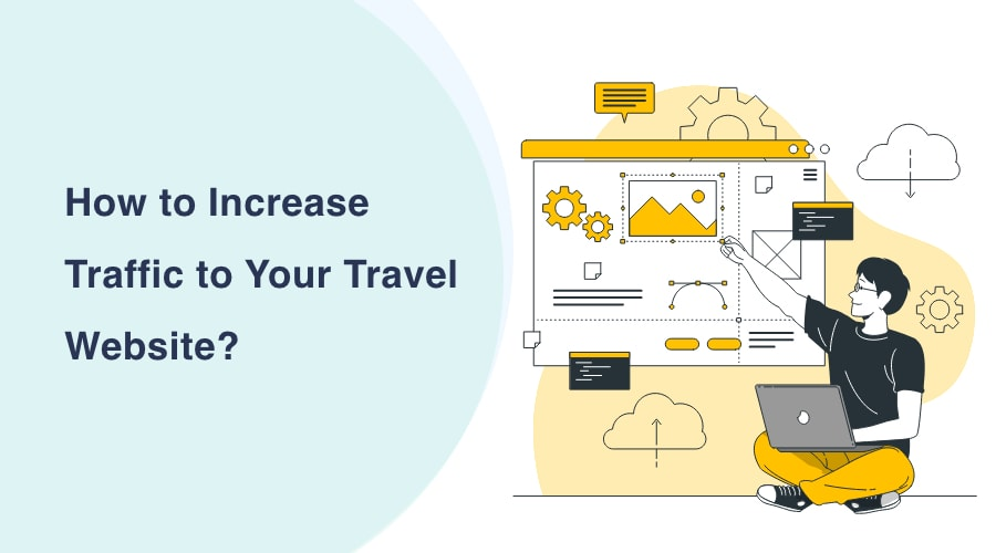 How to Increase Traffic to Your Travel Website