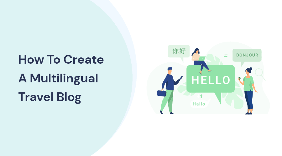 How To Create A Multilingual Travel Blog