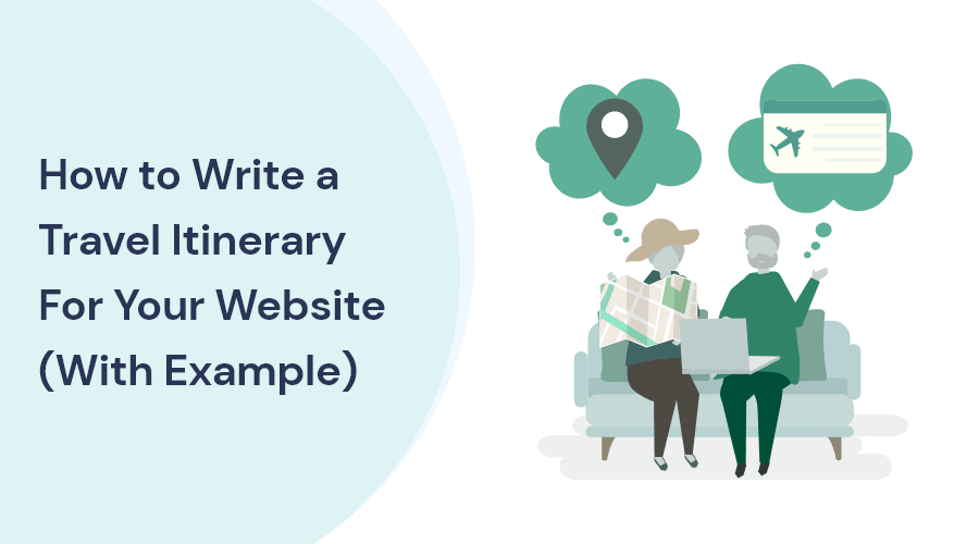 How to Write a Travel Itinerary For Your Website